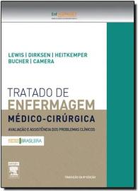 Livro Tratado de Enfermagem Médico-Cirúrgica. Avaliação e Assistência dos Problemas Clínicos Sharon L. Lewis