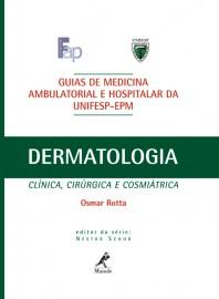 Guia de Dermatologia: Clínica, Cirúrgica e Cosmiátrica Osmar Rotta 8520426549