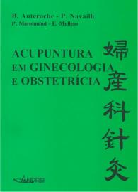 Livro - Acupuntura em ginecologia e obstetrícia B. Auteroche