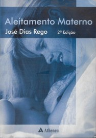 Livro Aleitamento Materno Jose Dias Rego