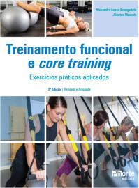 Treinamento Funcional e Core Training. Exercícios Práticos Aplicados