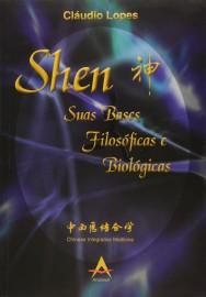 Shen - Suas Bases Filosoficas E Biologicas - Claudio Lope 856041620X