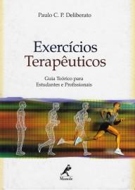 Livro Exercícios terapêuticos: Guia Teórico Para Estudantes e Profissionais - Paulo C. P. Deliberato