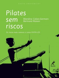 Pilates sem riscos: Os riscos mais comuns e como evitá-los Blandine Calais-Germain