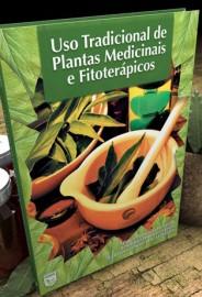 Uso Tradicional de Plantas Medicinais e Fitoterápicos 9788563766014