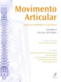 Livro Movimento articular: Aspectos Morfológicos E Funcionais Vol III (Coluna Vertebral)
