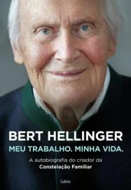 Bert Hellinger: Meu Trabalho, Minha Vida por Bert Hellinger (Autor), Hanne-Lore Heilmann-8531615569