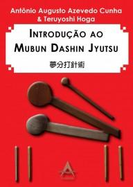 Introdução ao Mubun Dashin Jyutsu - Cunha/Hoga  8560416358