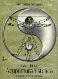 Tratado de Acupuntura Estética (Português) Capa comum – Luiz Carlos Fornazieri