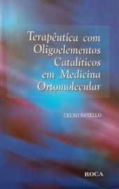 Livro Terapêutica Com Oligoelementos Catalíticos em Medicina Ortomolecular
