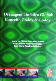 Drenagem linfática global: Conceito Godoy & Godoy José Maria Pereira de Godoy 8560397914