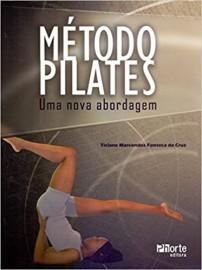 Método Pilates. Uma Nova Abordagem Ticiane Marcondes Fonseca da Cruz 8576554712