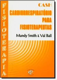 Cardiorrespiratório para Fisioterapeutas Cash Mandy Smith 8586067318