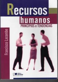 Recursos Humanos Princípios E Tendências Francisco Lacombe