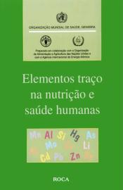 Elementos Traço na Nutrição E Saúde Humanas (Capa comum) por Vários Autores 8572412379