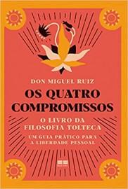 Livro Os quatro compromissos: O livro da filosofia Tolteca