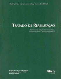 Tratado de Reabilitação. Por Paulo Yasbek Junior (Autor), Linamara Rizzo Battistella - 8576552604