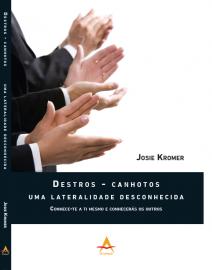 DESTROS - Canhotos Uma lateralidade desconhecida JOSIE KROMER 856041682X