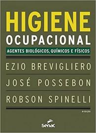 Higiene ocupacional: Agentes biológicos, químicos e físicos Ezio Brevigliero  José Possebon, Robson Spin 8539612224