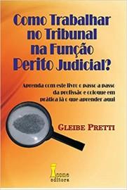 Como Trabalhar no Tribunal na Função Perito Judicial?