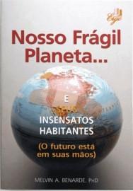 Nosso Fragil Planeta e Seus Insensatos Habitantes