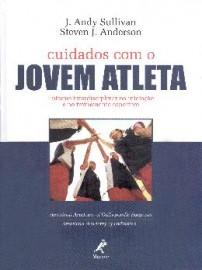 Livro - Cuidados Com o Jovem Atleta Sullivan  Andy/ Anderson