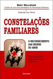 Constelações Familiares: O Reconhecimento Ordens do Amor  Bert Hellinger 853160673X