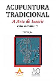 Livro Acupuntura Tradicional A Arte de Inserir Ysao Yamamura