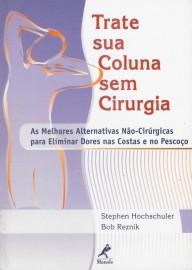 Livro Trate Sua Coluna Sem Cirurgia Autor: Hochschuler, Stephen