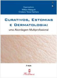 Curativos, Estômia e Dermatologia. Uma Abordagem Multiprofissional 1 Janeiro 2014 William Malagutti 8581160417