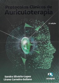 Livro - Protocolos Clínicos de Auriculoterapia - Silvério-Lopes
