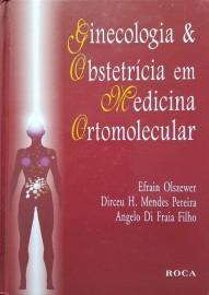 Ginecologia & Obstetrícia em Medicina Ortomolecular Efrain Olszewer; Dirceu Mendes Pereira