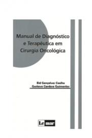 Livro - Manual de Diagnóstico e Terapêutica em Cirurgia Oncológica - Coelho