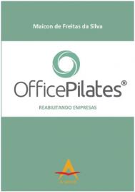 Officepilates - Reabilitando Empresas - Maicon de Freitas da Silva 856041651X