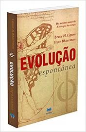 Livro Evolução Espontânea Bruce H. Lipton