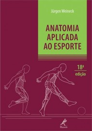 Anatomia aplicada ao esporte Jürgen Weineck 8520432042