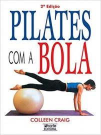 Pilates com a Bola (Em Portuguese do Brasil): Colleen Craig - 8576550024