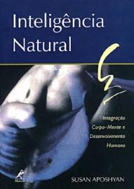Livro Inteligência natural: Integração Corpo-Mente