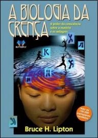 Livro A biologia da crença Bruce H. Lipton