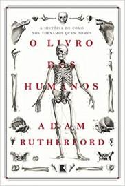Livro O livro dos humanos: A história de como nos tornamos quem somos. Adam Rutherford