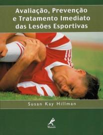 Livro Avaliação, prevenção e tratamento imediato das lesões esportivas - Susan Kay Hillman