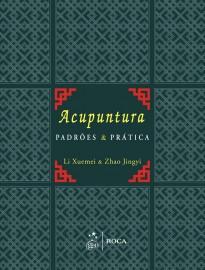 Livro Acupuntura. Padrões & Práticas  Zhao Jingyi