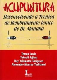 Acupuntura – Desenvolvendo a Técnica De Bombeamento Iônico de Dr. Manaka