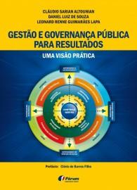 Gestão e Governança Pública Para Resultados: Uma Visão Prática - Cláudio Sarian Altounian - 8545002084