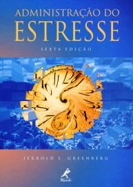 Administração do Estresse (Português) Capa comum – 17 Março 2002 por Jerrold S. Greenberg (Autor) 8520412734