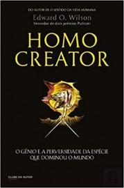 Homo Creator O gênio e a perversidade da espécie que dominou o mundo. Edward O. Wilson 9897244441
