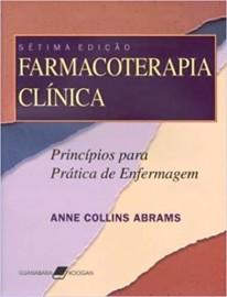 Farmacoterapia Clinica - Principios Para A Pratica De Enfermagem 7ª Edicao Abrams, Anne Collins