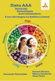 DIETA AAA - ANTIÁCIDA|ANTIOXIDANTE|ANTI-INFLAMATÓRIA e sua Abordagem na Dietética Oriental Fernando Fernandes 8560416595