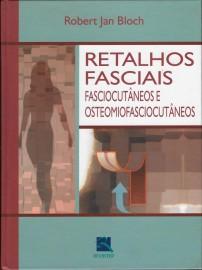 Retalhos Fasciais, Fasciocutâneos e Osteomiofasciocutâneos