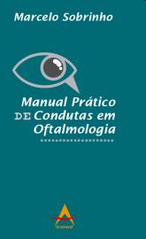Manual Prático de Condutas em Oftalmologia Marcelo Sobrinho - 8560416889
